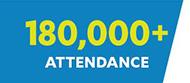 180,000+ Attendance
